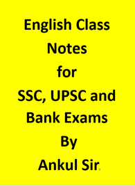 English Class notes for SSC, UPSC and Bank Exams by Ankul Sir