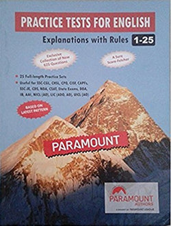Paramount Practice Tests for English Explanations with Rules 1 - 25 Exclusive Collection of New 625 Questions Based on Latest Pattern