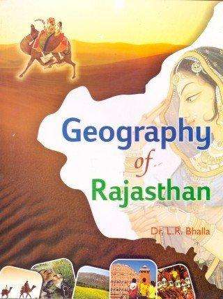 Geography of Rajasthan by Dr. L R Bhalla (Twelfth edition:2016)
