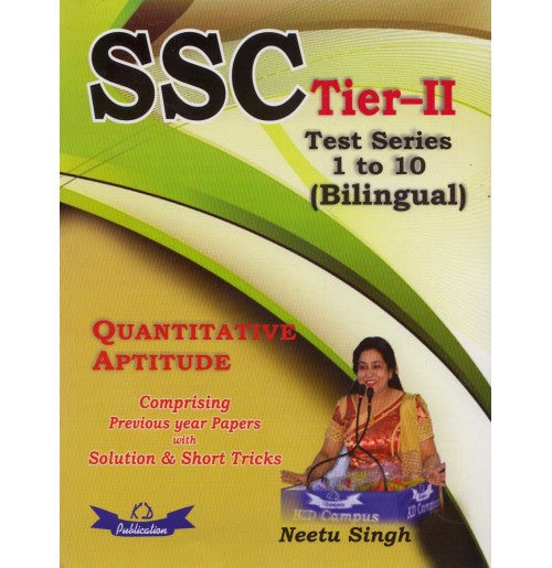 KD Publication [SSC CGL TIER - II Test Series 1 to 10 (Bilingual) QUANTITATIVE APTITUDE Paperback] by Neetu Singh