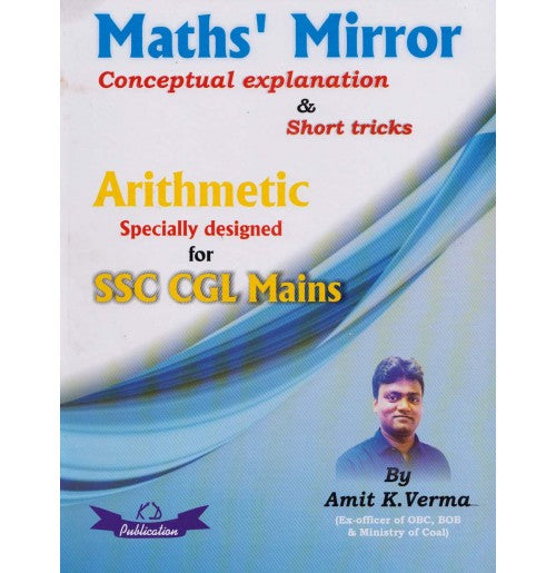 KD Publication [Maths' Mirror with Conceptual Explanations/Short Tricks Arithmetic Specially Designed for SSC CGL Mains (English) Paperback] by Amit Kr. Verma
