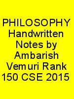 PHILOSOPHY Handwritten Notes by Ambarish Vemuri Rank 150 CSE 2015 N