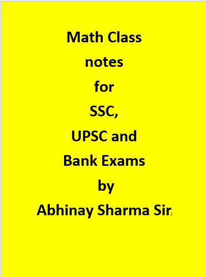 Math Class notes for SSC, UPSC and Bank Exams by Abhinay Sharma Sir