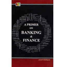 BSC Publication [A Primer on Banking & Finance (English) Paperback] by Javed R. Siddiquee