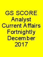 GS SCORE Analyst Current Affairs Fortnightly December 2017 N