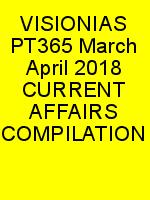 VISIONIAS PT365 March April 2018 CURRENT AFFAIRS COMPILATION N