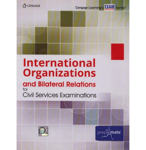 Cengage Learning's [International Organizations and Bilateral Relations for Civil Services Examinations (English), Paperback] by Cengage Team