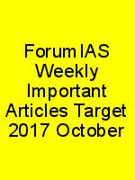 ForumIAS Weekly Important Articles Target 2017 October N