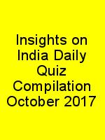 Insights on India Daily Quiz Compilation October 2017 N