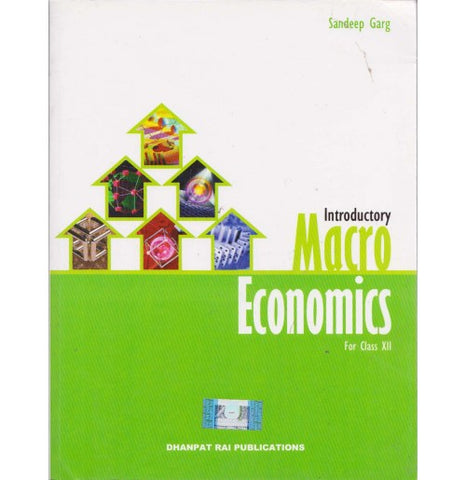 Dhanpat Rai Publications [Introductory Macro Economics for Class - XII (English) Paperback] by Sandeep Garg