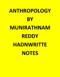 Anthropology By Munirathnam Reddy Handwritten Notes-English