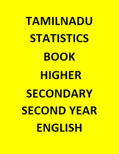 TAMILNADU STATISTICS BOOK HIGHER SECONDARY - SECOND YEAR(12TH) - ENGLISH