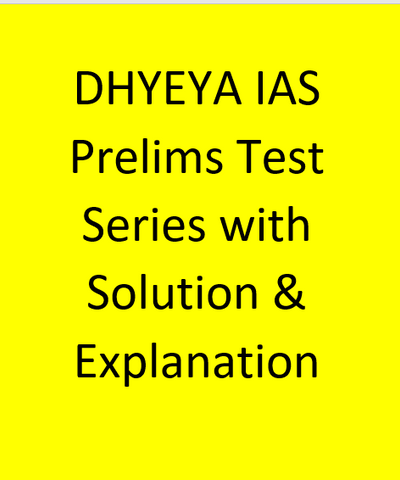 DHYEYA IAS Prelims Test Series With Solution & Explanation - Hindi