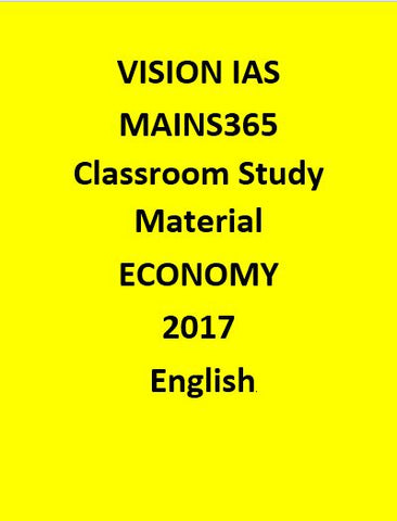 Vision IAS ECONOMY MAINS365  Study Material  October 2016 – June 2017