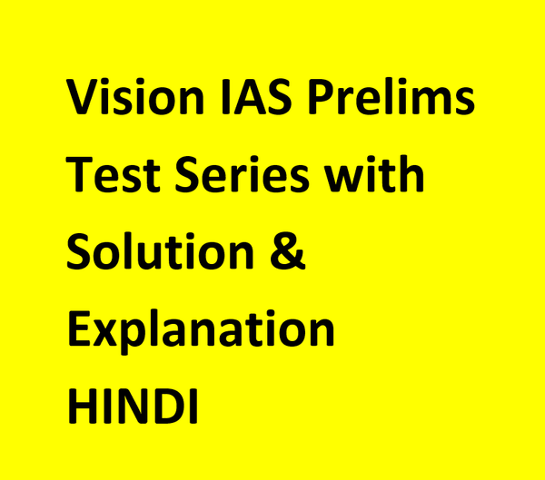 Vision IAS Prelims Test Series With Solution & Explanation -Hindi