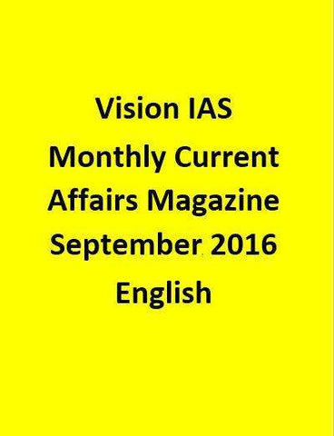 Vision IAS Monthly Current Affairs Magazine – September 2016-English
