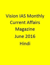 Vision IAS Monthly Current Affairs Magazine –June 2016-English