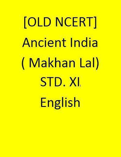 [OLD NCERT] - Ancient India( Makhan Lal) - STD. XI- English