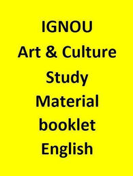 IGNOU Art & Culture Study Material booklet - English