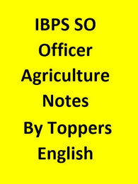 IBPS SO Officer Agriculture Notes By Toppers - English