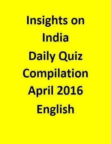 Insights on India – Daily Quiz Compilation – April 2016