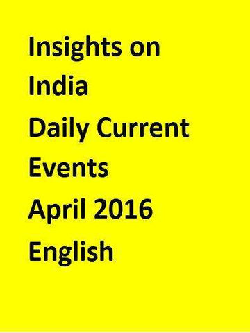 Insights on India – Daily Current Events – April 2016