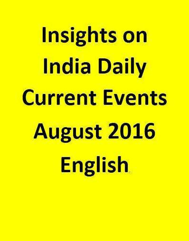 Insights on India – Daily Current Events – August 2016