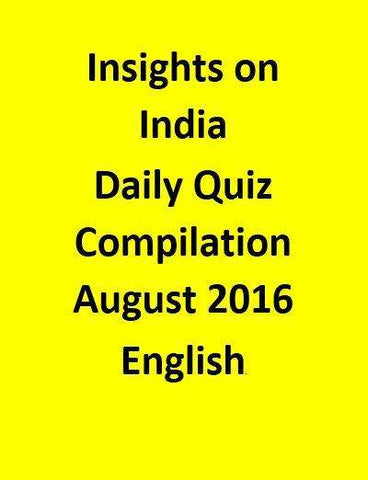Insights on India – Daily Quiz Compilation – August 2016
