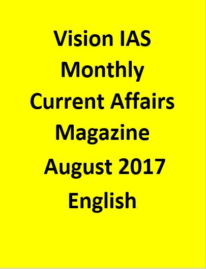 Vision IAS Monthly Current Affairs Magazine – August 2017-English