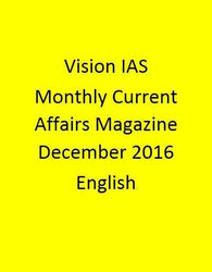 Vision IAS Monthly Current Affairs Magazine – December 2016-English