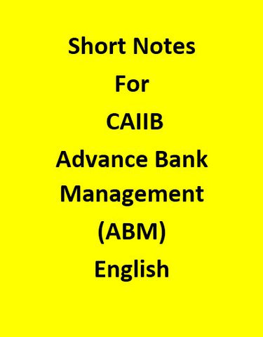 Short Notes For CAIIB Advance Bank Management(ABM) - English