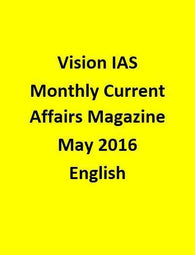 Vision IAS Monthly Current Affairs Magazine –May 2016-English