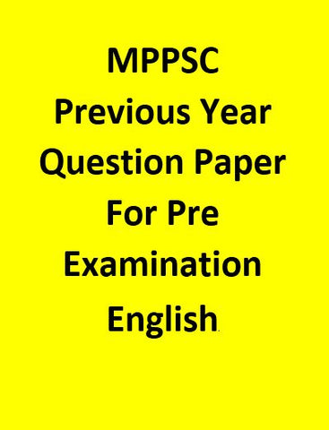 MPPSC  Previous Year Question Paper With Answer Key  For  Pre Examination- English