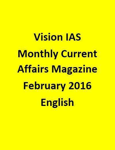 Vision IAS Monthly Current Affairs Magazine –February 2016-English