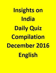 Insights on India – Daily Quiz Compilation – December 2016