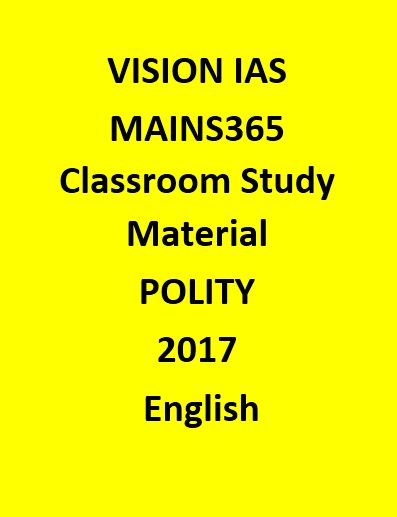 Vision IAS POLITY MAINS 365  Material October 2016 – June 2017-English