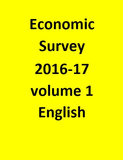 Economic Survey 2016-17 volume 1 -Aug-2017 English