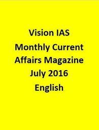 Vision IAS Monthly Current Affairs Magazine –July 2016-English