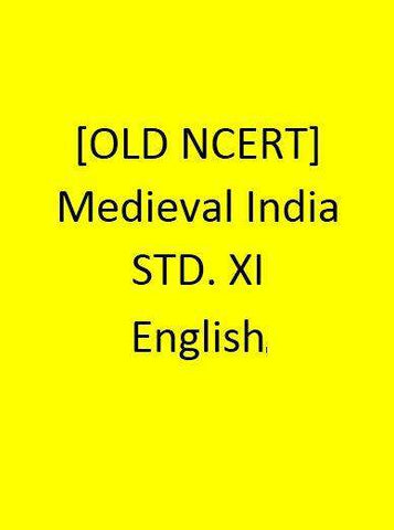 [OLD NCERT] - Medieval India - STD. XI- English
