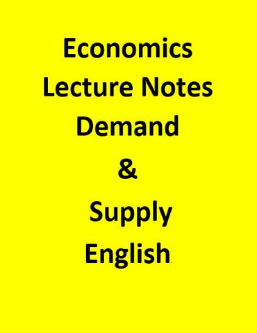 Economics Lecture Notes – Demand & Supply - English