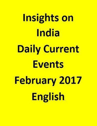 Insights on India – Daily Current Events – February 2017