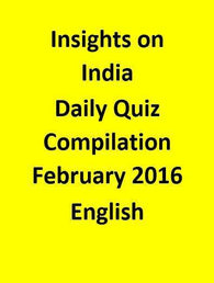 Insights on India – Daily Quiz Compilation – February 2016