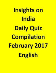 Insights on India – Daily Quiz Compilation – February 2017