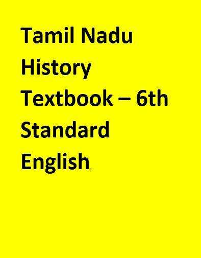 Tamil Nadu History Textbook – 6th Standard - English