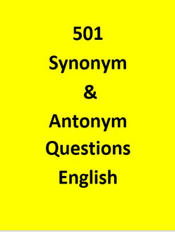 501 Synonym & Antonym Questions -English