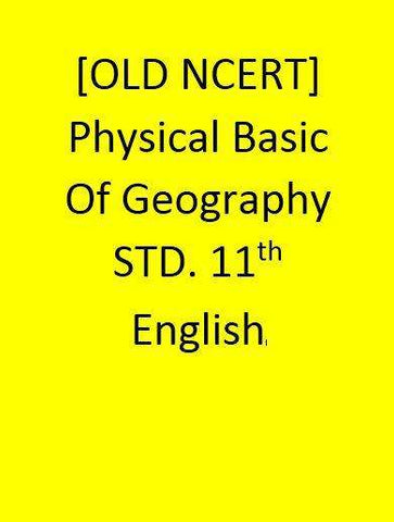 [OLD NCERT] - Physical Basic Of Geography - STD. 11th- English
