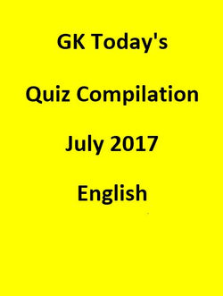 GK Today's Quiz Compilation July 2017 - English