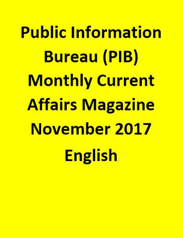 Public Information Bureau (PIB) Monthly Current Affairs Magazine – November 2017-English