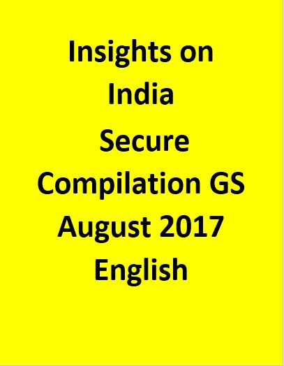 Insights on India Secure Compilation GS August 2017 - English