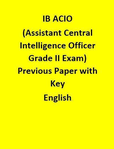 IB ACIO (Assistant Central Intelligence Officer Grade II Exam) Previous Paper with Key - English